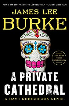 A Private Cathedral: A Dave Robicheaux Novel by [James Lee Burke]