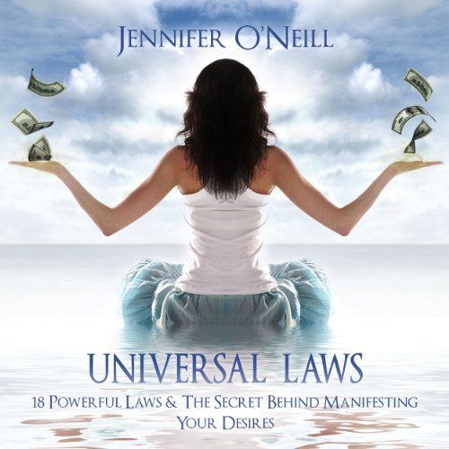 Universal Laws: 18 Powerful Laws & The Secret Behind Manifesting Your Desires audiobook cover art