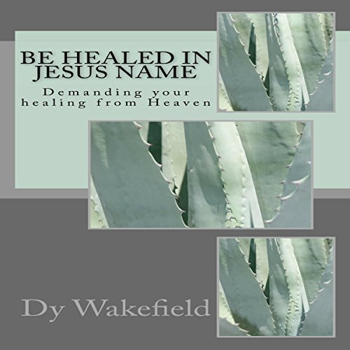 Be Healed in Jesus Name audiobook cover art