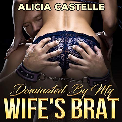 Dominated by My Wife's Brat audiobook cover art