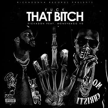 Fuck That Bitch (feat. MoneyBagg Yo)