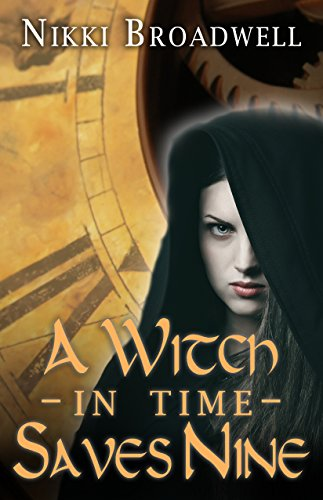 Book: A Witch in Time Saves Nine by Nikki Broadwell