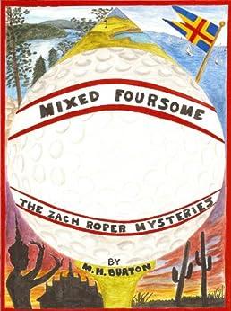 Mixed Foursome (The Zach Roper Golf Mysteries volumes 1-4) by [M.H. Burton, B.S. Burton]