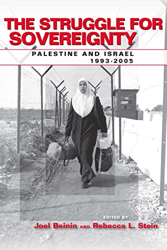 The Struggle for Sovereignty: Palestine and Israel, 1993-2005 (Stanford Studies in Middle Eastern and Islamic Societies