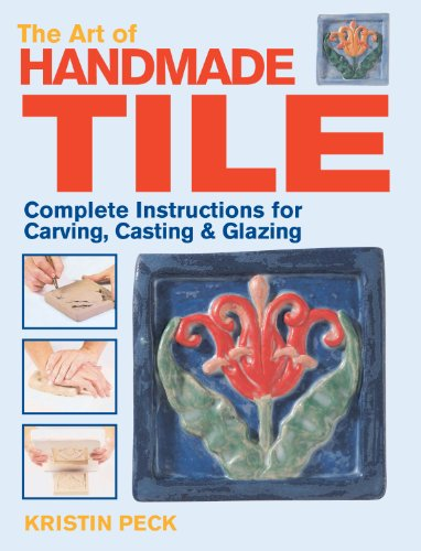Art of Handmade Tile: Complete Instructions for Carving, Casting & Glazing (English Edition)