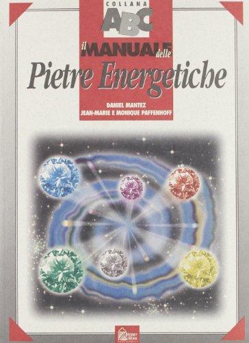 Il manuale delle pietre energetiche