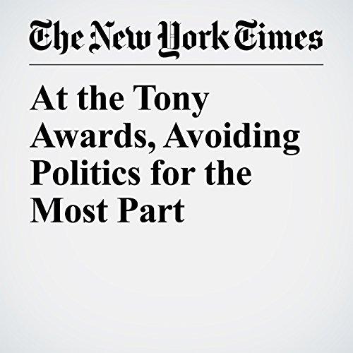 At the Tony Awards, Avoiding Politics for the Most Part copertina