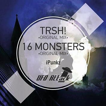 TRSH! / 16 Monsters