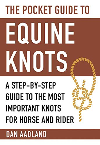 Compare Textbook Prices for The Pocket Guide to Equine Knots: A Step-by-Step Guide to the Most Important Knots for Horse and Rider Skyhorse Pocket Guides Poc Edition ISBN 9781510714342 by Aadland, Dan