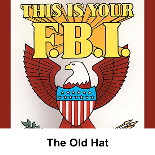 This Is Your FBI: The Old Hat audiobook cover art