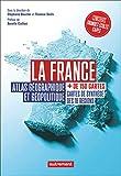 La France : Atlas géographique et géopolitique
