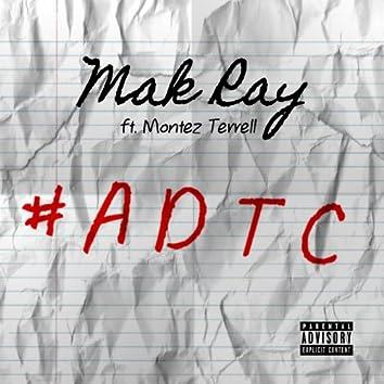 A.D.T.C. (feat. Montez Terrell)