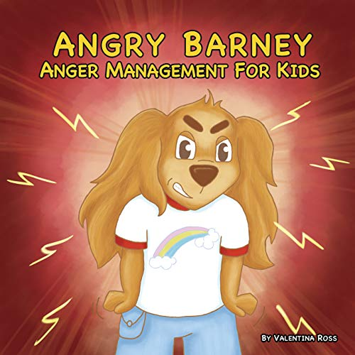 Angry Barney: Anger Managment For Kids - A Fun Picture Children's Book About Fighting and Managing Emotions of Anger (Children's Emotions - 1) (English Edition)