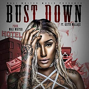Bust Down (feat. Keith Wallace)