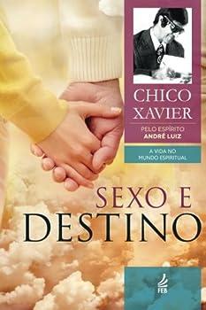 Sexo e Destino (A Vida no Mundo Espiritual, #12) - Book #12 of the A Vida No Mundo Espiritual