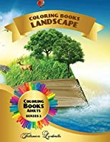 Coloring Book Landscape Adults: Landscape coloring pages for adults to relax and relieve stress: mountain landscapes, lake landscapes, country ... and more (Coloring Books Landscapes)