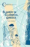 Slavery in Classical Greece (Classical World)