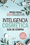 Skintellectual. Cosmética Al desnudo: La ciencia que hay detrás de los cosméticos (Estilo de vida)