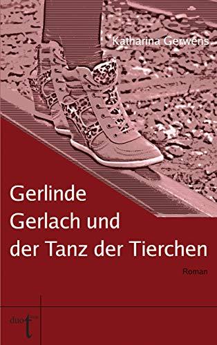 Gerlinde Gerlach und der Tanz der Tierchen (German Edition)