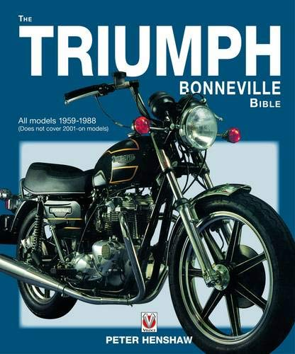 Triumph Bonneville Bible 1959 - 1988, the: All Models 1959-1983 (Does Not Cover 2001 on Models)