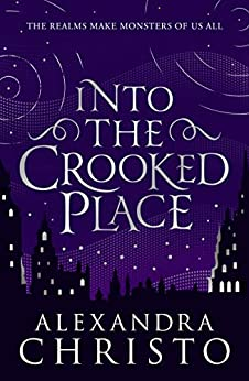 Into The Crooked Place by [Alexandra Christo]