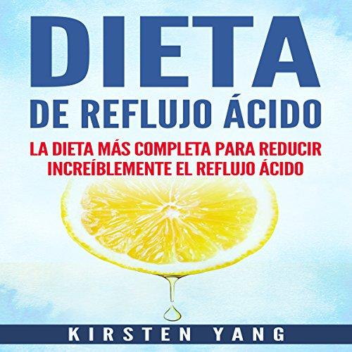 Dieta de Reflujo Ácido [Acid Reflux Diet] audiobook cover art