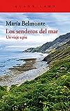 Los senderos del mar: Un viaje a pie (El Acantilado nº 346)