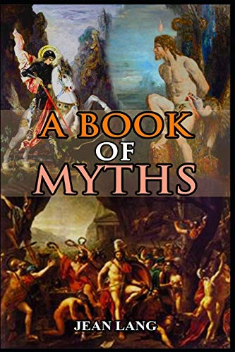 A BOOK OF MYTHS (illustrated): complete edition with classic and old vintage illustrations