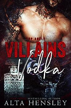 Villains & Vodka (Top Shelf Book 2) by [Alta Hensley]