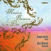 デュオのバロック音楽 (Musica Barocca a Due / Hannu Annala , Mari Mantyla) [輸入盤]