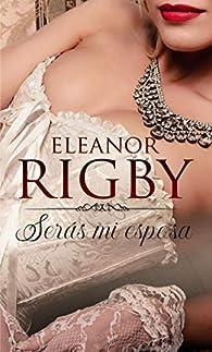 Serás mi esposa par Eleanor Rigby