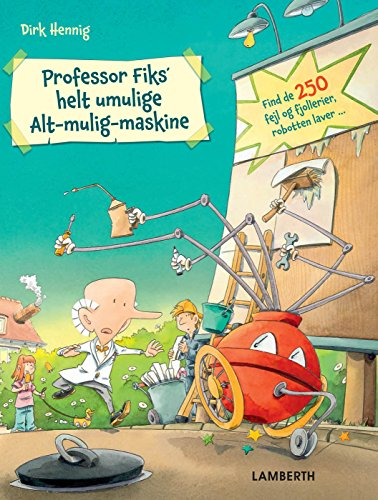 Professor Fiks' helt umulige Alt-mulig-maskine (Danish Edition)