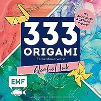 333 Origami -Farbenfeuerwerk: Alcohol Ink: Mit Anleitungen und 333 feinen Papieren