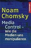 Media Control: Wie uns die Medien manipulieren - Noam Chomsky