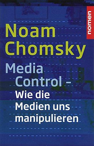 Media Control: Wie uns die Medien manipulieren