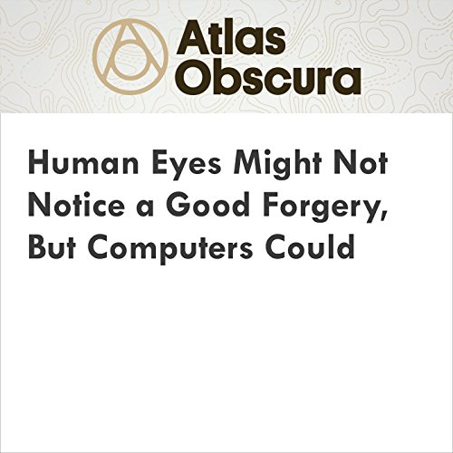 Human Eyes Might Not Notice a Good Forgery, but Computers Could audiobook cover art