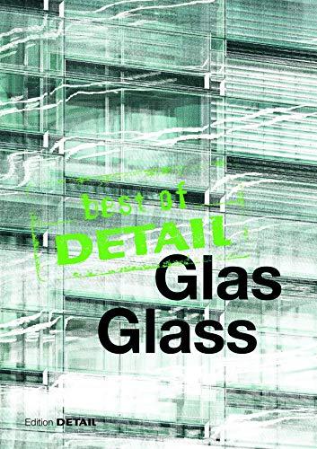 best of Detail: Glas/Glass: Transparenz versus Transluzenz / Transparency versus translucence