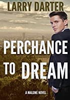 Perchance To Dream: A Private Investigator Series of Crime and Suspense Thrillers (Malone Mystery Novels)