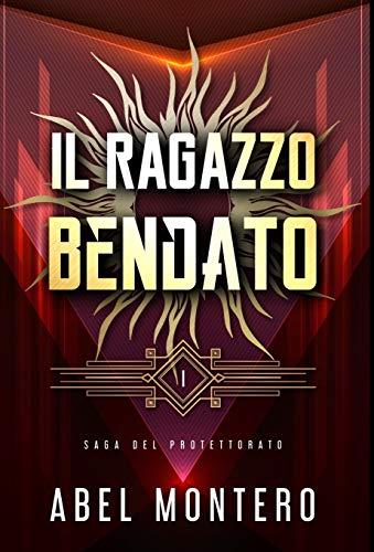 Il Ragazzo Bendato: Saga del Protettorato - Libro I: 1