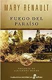 Fuego del para¡so (trilog¡a de Alejandro Magno I) (Narrativas Históricas)