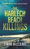 The Harlech Beach Killings: A Snowdonia Murder Mystery Book 2