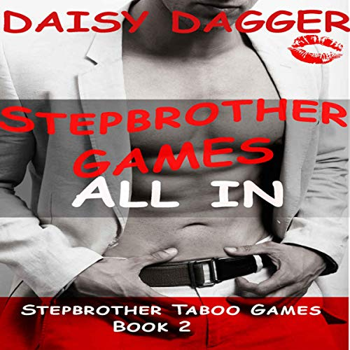 Stepbrother Games: All in (He's a Billionaire and Totally Off-Limits) audiobook cover art