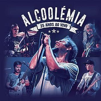 Alcoolémia 25 Anos ao Vivo