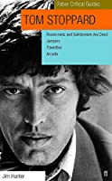 Tom Stoppard: Rosencrantz and Guildenstern Are Dead : Jumpers : Travesties : Arcadia (Faber Critical Guides)