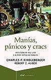 Manías, pánicos y cracs: Historia de las crisis financieras (Ariel Economía)