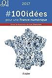 2017 #100 idées pour une France numérique