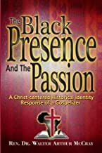 The Black Presence & The Passion: A christ-centered Historical Identity Response of a Gospelizer