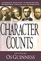 Character Counts: Leadership Qualities in Washington, Wilberforce, Lincoln, and Solzhenitsyn by Unknown(1999-03-01)