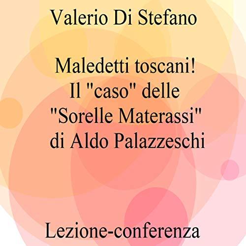 """Maledetti Toscani! Il """"caso"""" delle """"Sorelle Materassi"""" copertina"""