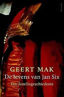 De levens van Jan Six: een familiegeschiedenis (Dutch Edition)